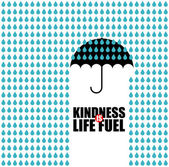 Kindness is Life Fuel — Vettoriale Stock