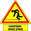 "Warning sign ""Caution! High stair."" — Stock Vector"