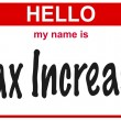 Hello my name is tax increase — Stock Photo
