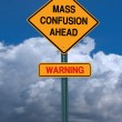 Stock Photo: Mass confusion ahead sign