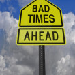 Bad times ahead roadsign — Stock Photo