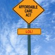 Affordable care act lol sign — Stock Photo #36295237