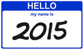 Hello my name is 2015 — Stock Photo