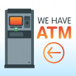 We have ATM — Stock Vector
