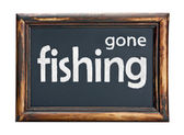 Blackboard with the inscription gone fishing — Stock Photo