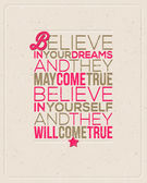 "Motivating Quotes - ""Believe in your dreams and they may come true. Believe in yourself and they will come true."" - Typographical vector design — Stock Vector"