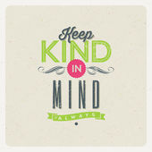 "Quote Typographical Background - ""Keep kind in mind"". Vector design. — Stock Vector"