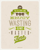 "Motivating Quotes by Bertrand Russell - ""The time you enjoy wasting is not wasted time"" - Typographical vector design — Stok Vektör"