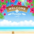 The wooden signboard Welcome -  against a tropical flowers background and beach seascape — Stock Vector #45441067