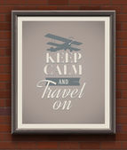 Keep calm and travel on - vintage poster with quote in wooden frame on a brick wall - vector illustration — Stock Vector