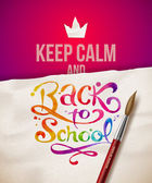 Keep calm and Back to school - vector illustration with watercolor lettering — Stock Vector