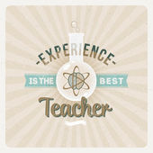 Experience is the best teacher - Quote typographical vector design — Stock Vector