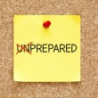 Prepared Not Unprepared Sticky Note — Stock Photo #20736243
