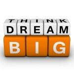Постер, плакат: Big think big dream