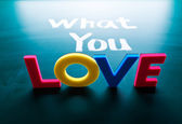 What you love concept — Stock Photo