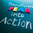 Постер, плакат: Transform fear into action concept