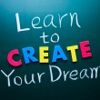 Learn to create your dream — 图库照片