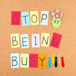 Stop being busy — Stock Photo