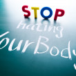 Stop hating your body concept — Stock Photo
