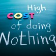 High cost of doing nothing — Stock Photo
