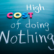 Stock Photo: High cost of doing nothing