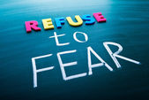 Refuse to fear — Stock Photo