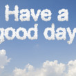 Постер, плакат: Have a good day