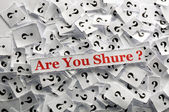Are you shure ? — Stock Photo