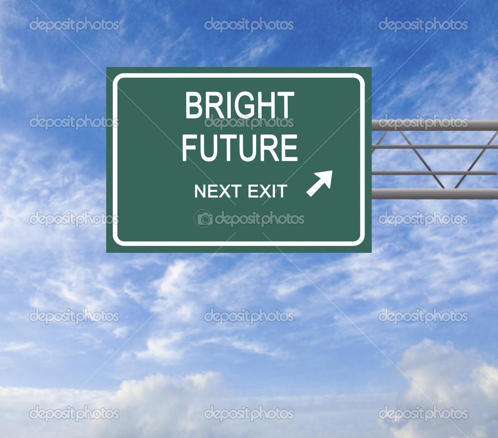 Road Sign To Bright Future