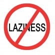Постер, плакат: Sign prohibiting laziness