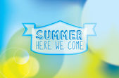 SUMMER HERE WE COME text on abstract lights and summer backgroun — Stock Photo