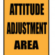Attitude adjustment area sign — Stock Photo
