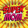 Stock Vector: Happy Mother Day Super Hero Mommy