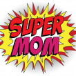 Happy Mother Day Super Hero Mommy — Stock Vector #25049271