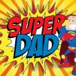 Super Man Hero Dad. Happy Father Day — Stock Vector