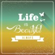 Vintage life is beautiful always poster. — Stock Vector #29974427