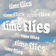 Time Flies Words Blue Cloudy Sky Passing Moments - Stock Photo