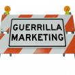 Guerrilla Marketing Sign Barrier Barricade Words — Stock Photo