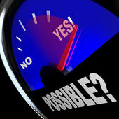 Possible Yes Answer Opportunity to Achieve Success Fuel Gauge — Photo