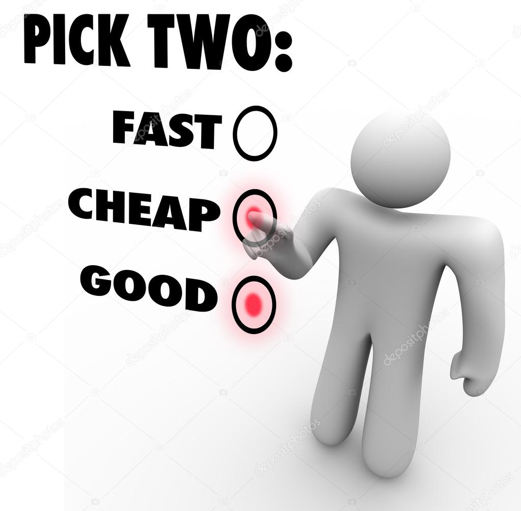 There's a saying that you can have it fast, cheap or good, but you can only pick two.  That concept is illustrated in this image, with someone choosing two of the op — Stock Photo #13006674