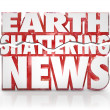 Stock Photo: Earth Shattering News Urgent Information Update Breaking Story