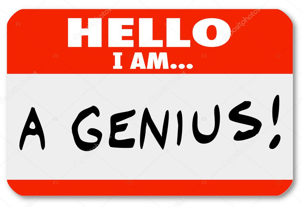 A red nametag with the words Hello I Am A Genius that might be worn by a brilliant expert or very smart person, or someone who is a braggart and blowhard who thinks highly of him or herself — Stock Photo #14741371