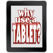 Why Use a Tablet Computer Mobile Notepad Device — Stock Photo