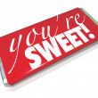 Stock Photo: You're Sweet Words Red Candy Bar Wrapper