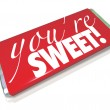 Foto de Stock  : You're Sweet Words Red Candy Bar Wrapper