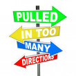 Pulled in Too Many Directions Signs Stress Anxiety — Stock Photo