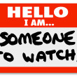 Stock Photo: Name Tag Hello I Am Someone to Watch Nametag