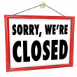 Sorry We're Closed Hanging Sign Store Closure — Stock Photo #18627431