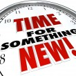 Time for Something New Clock Update Upgrade Change — Zdjęcie stockowe #20332147