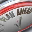 Plan Ahead Clock Time Future Planning Strategy — Stock Photo
